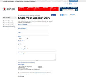 The Red Cross offers a form on their website for sponsors, blood donors, and blood donation recipients to tell their stories. They even provide a space for video files. (Click the picture to enlarge)