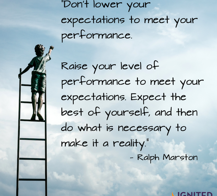 Don't Lower Your Expectations to Meet Performance